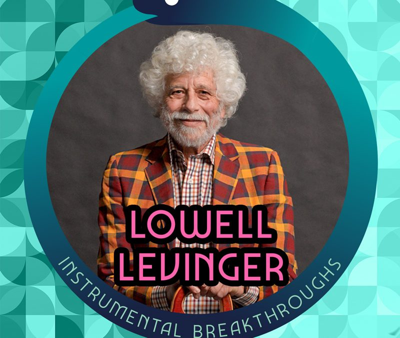 Lowell Levinger on Instrumental Breakthroughs